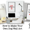 How to Make Your Own Dog Wall Art